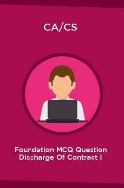 CA/CS Foundation MCQ Question Discharge Of Contract I