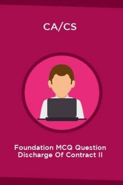 CA/CS Foundation MCQ Question Discharge Of Contract II