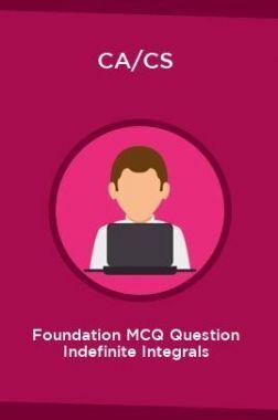 CA/CS Foundation MCQ Question Indefinite Integrals