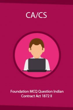 CA/CS Foundation MCQ Question Indian Contract Act  1872 II