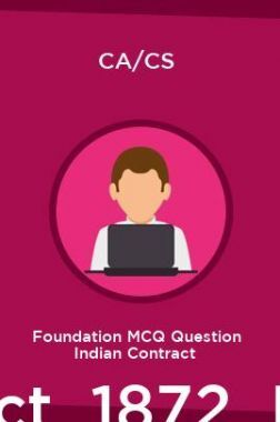 CA/CS Foundation MCQ Question Indian Contract Act  1872  IV