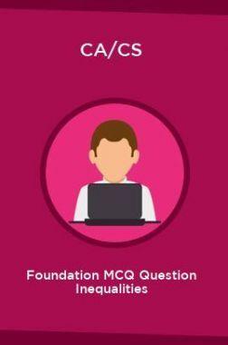 CA/CS Foundation MCQ Question Inequalities