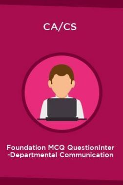 CA/CS Foundation MCQ QuestionInter -Departmental Communication