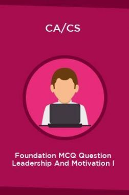 CA/CS Foundation MCQ Question Leadership And Motivation I