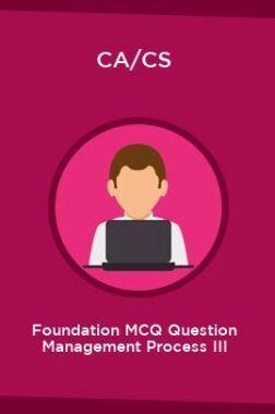CA/CS Foundation MCQ Question Management Process III