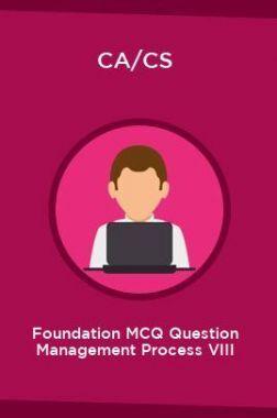 CA/CS Foundation MCQ Question Management Process VIII