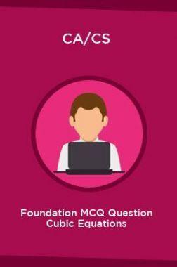 CA/CS Foundation MCQ Question Cubic Equations
