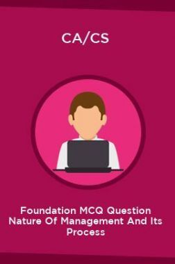 CA/CS Foundation MCQ Question Nature Of Management And Its Process
