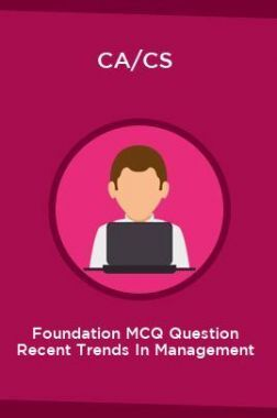 CA/CS Foundation MCQ Question Recent Trends In Management