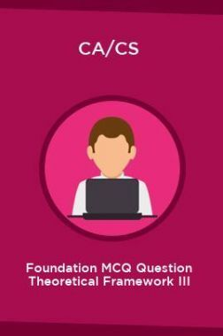 CA/CS Foundation MCQ Question Theoretical Framework III