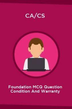 CA/CS Foundation MCQ Question Condition And Warranty