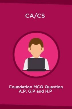CA/CS  Foundation MCQ Question A.P, G.P and H.P