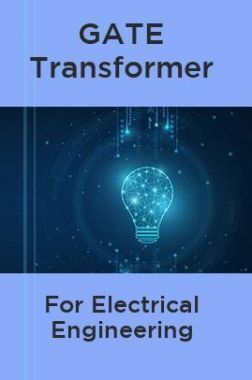GATE Transformer For Electrical Engineering
