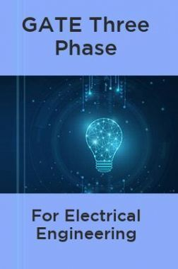 GATE Three Phase For Electrical Engineering