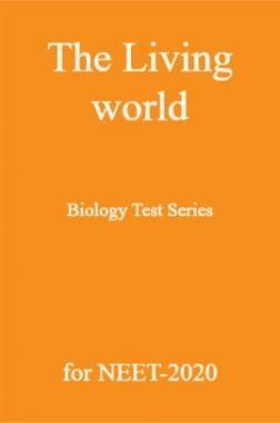 The living world Biology Test Series for NEET - 2020