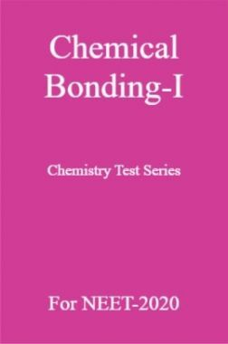 Chemical Bonding-I Chemistry Test Series For NEET-2020