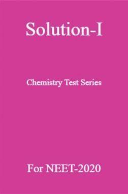 Solution-I Chemistry Test Series For NEET-2020