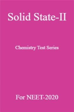 Solid State-II Chemistry Test Series For NEET-2020