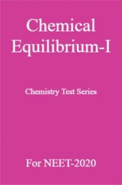 Chemical Equilibrium-I Chemistry Test Series For NEET-2020