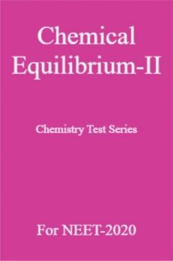 Chemical Equilibrium-II Chemistry Test Series For NEET-2020