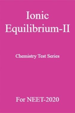 Ionic Equilibrium-II Chemistry Test Series For NEET-2020