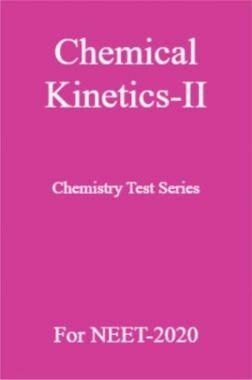 Chemical Kinetics-II Chemistry Test Series For NEET-2020