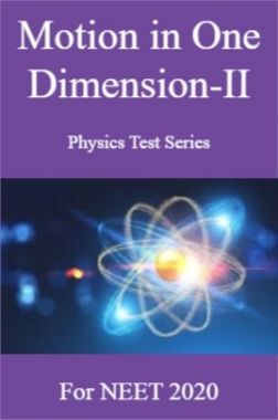 Motion in One Dimension-II Physics Test Series For NEET 2020