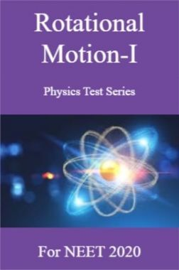 Rotational Motion-I Physics Test Series For NEET 2020