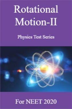 Rotational Motion-II Physics Test Series For NEET 2020