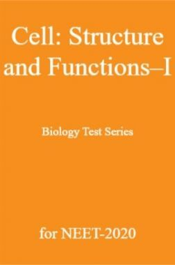 Cell: Structure and Functions-I Biology Test Series for NEET-2020