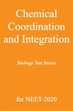 Chemical Coordination and Integration Biology Test Series for NEET-2020