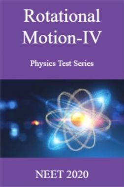 Rotational Motion-IV Physics Test Series  NEET 2020