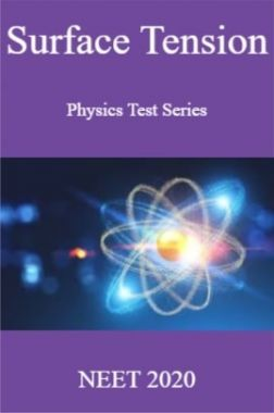 Surface Tension Physics Test Series  NEET 2020