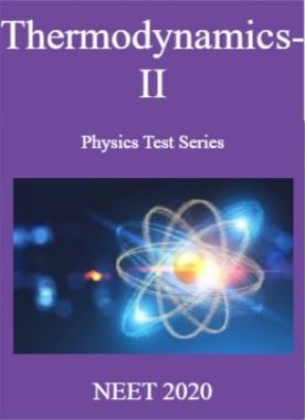 Thermodynamics-II Physics Test Series  NEET 2020