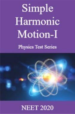 Simple Harmonic Motion-I Physics Test Series  NEET 2020
