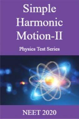 Simple Harmonic Motion-II Physics Test Series  NEET 2020