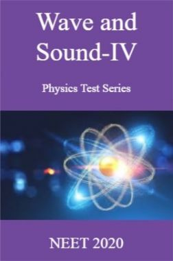 Wave and Sound-IV Physics Test Series  NEET 2020