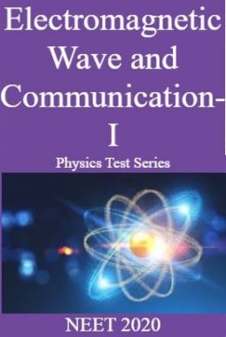Electromagnetic Wave and Communication-I Physics Test Series  NEET 2020