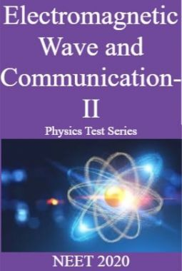 Electromagnetic Wave and Communication-II Physics Test Series  NEET 2020
