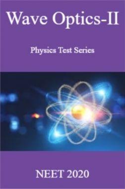 Wave Optics-II Physics Test Series  NEET 2020