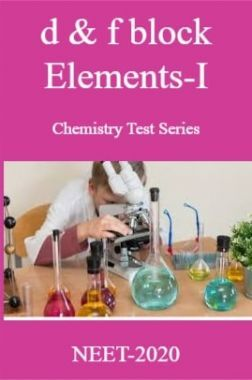 d & f block Elements-I Chemistry Test Series For NEET-2020