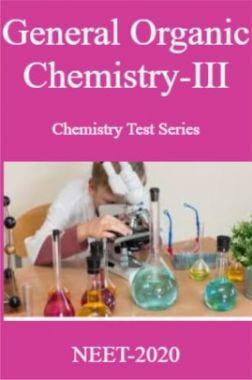 General Organic Chemistry-III Chemistry Test Series For NEET-2020