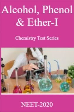 Alcohol, Phenol & Ether-I Chemistry Test Series For NEET-2020