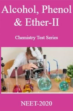 Alcohol, Phenol & Ether-II Chemistry Test Series For NEET-2020