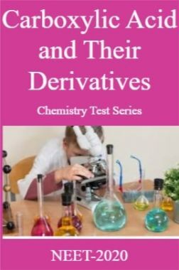 Carboxylic Acid and Their Derivatives Chemistry Test Series For NEET-2020