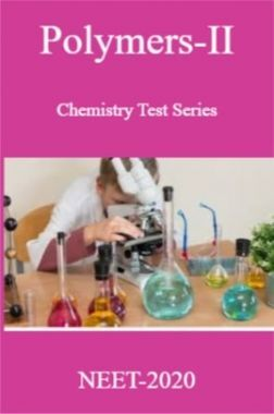 Polymers-II Chemistry Test Series For NEET-2020