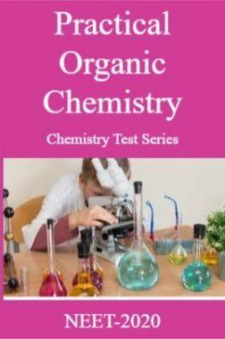 Practical Organic Chemistry Chemistry Test Series For NEET-2020