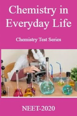 Chemistry in Everyday Life Chemistry Test Series For NEET-2020