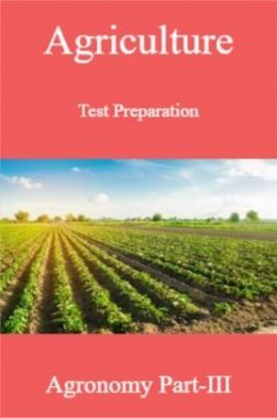 Agriculture Test Preparation For Agronomy Part-III