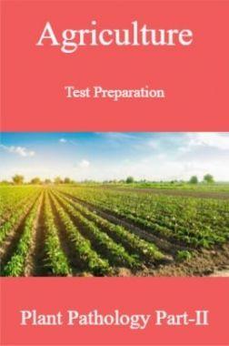 Agriculture Test Preparation For Plant Pathology Part-II